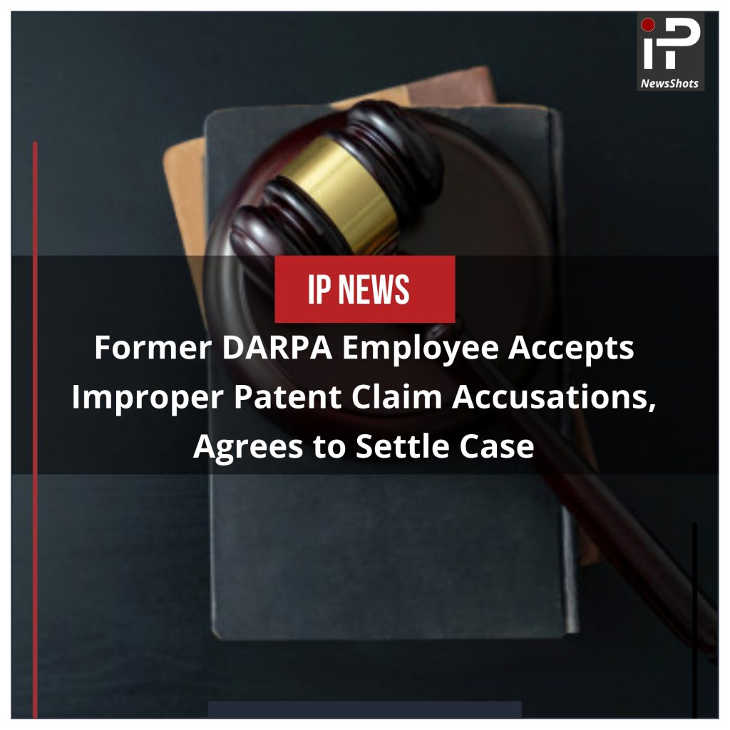 Former DARPA Employee Accepts Improper Patent Claim Accusations, Agrees to Settle Case