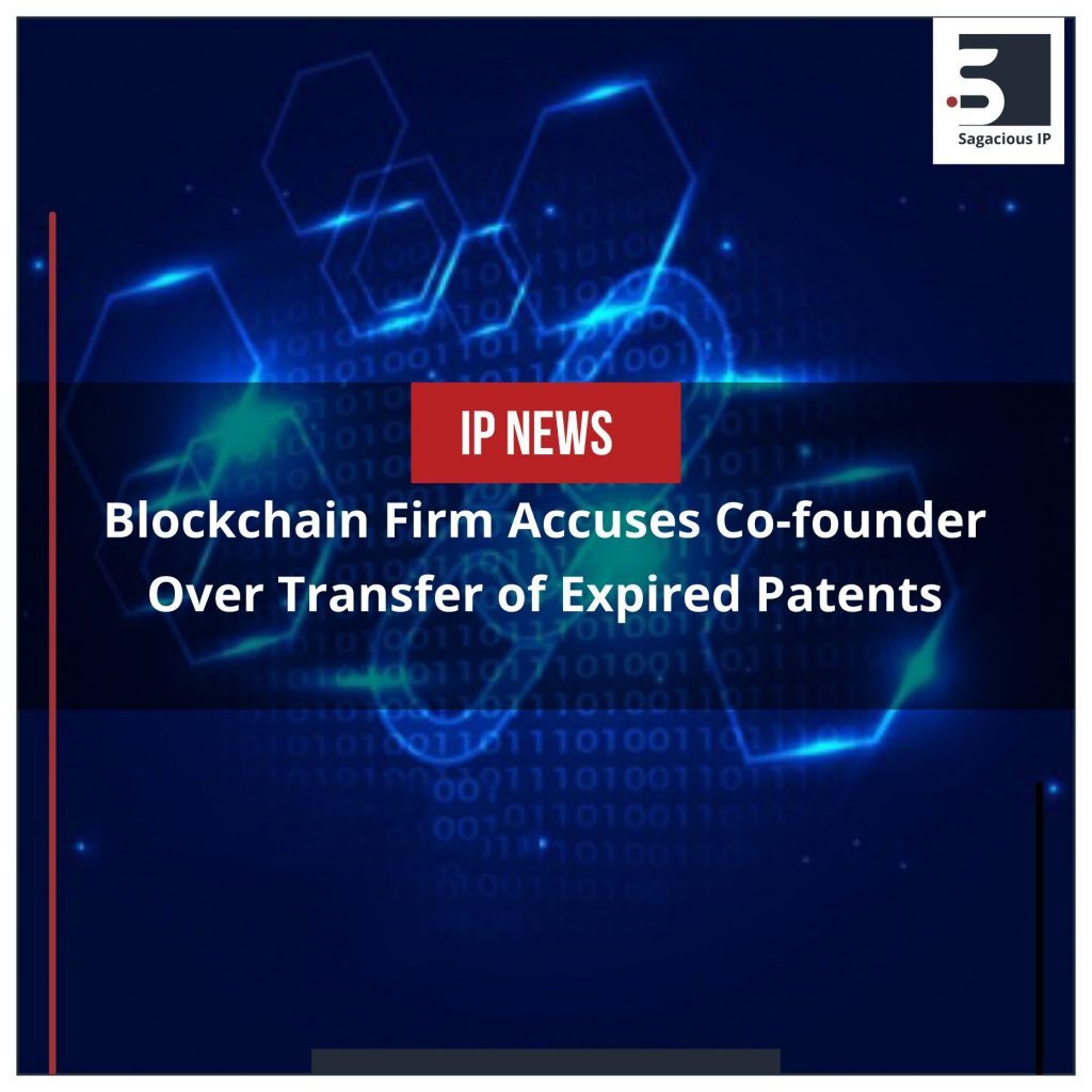 Blockchain Firm Accuses Co-founder Over Transfer of Expired Patents