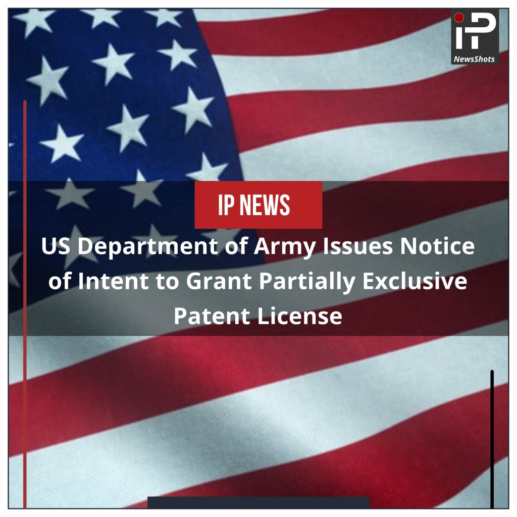 Department of Army Issues Notice of Intent to Grant Partially Exclusive Patent License