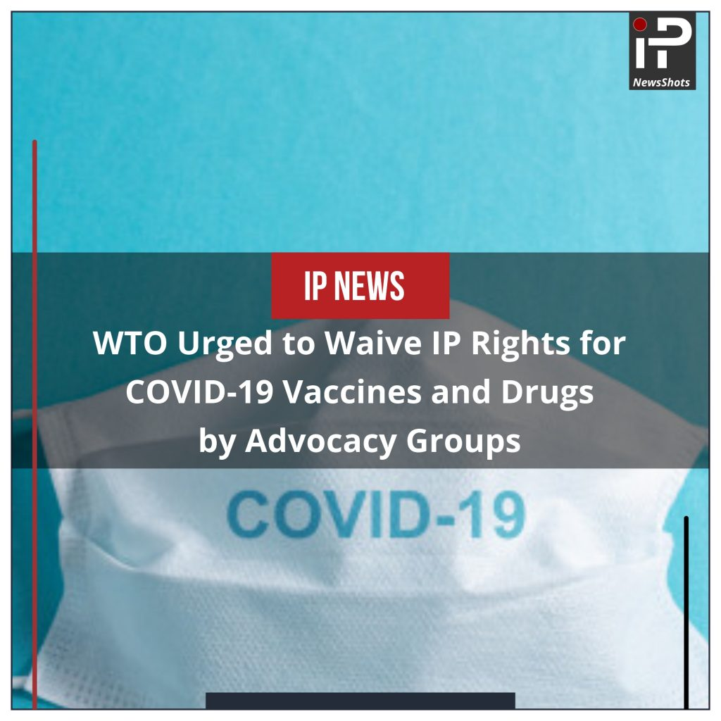 WTO Urged to Waive IP Rights for COVID-19 Vaccines and Drugs by Advocacy Groups