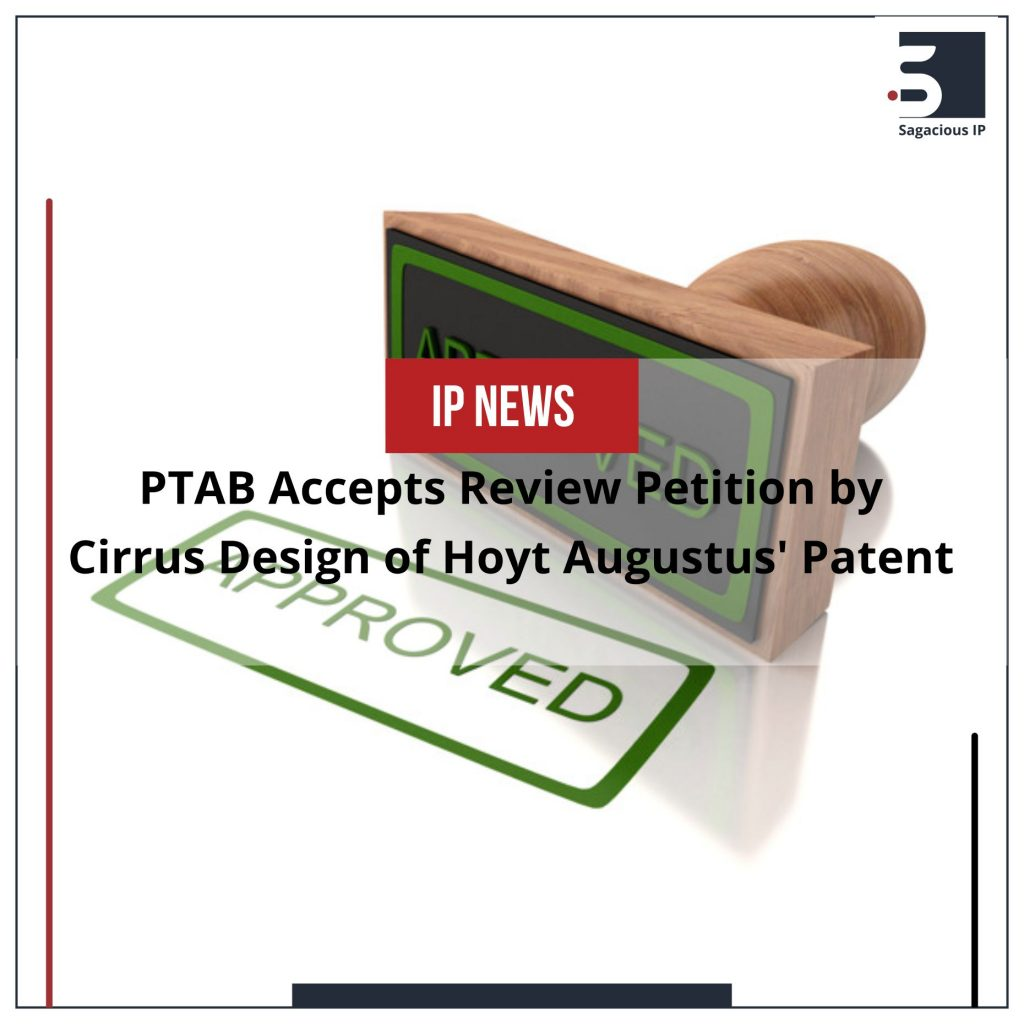 PTAB Accepts Review Petition by Cirrus Design of Hoyt Augustus' Patent