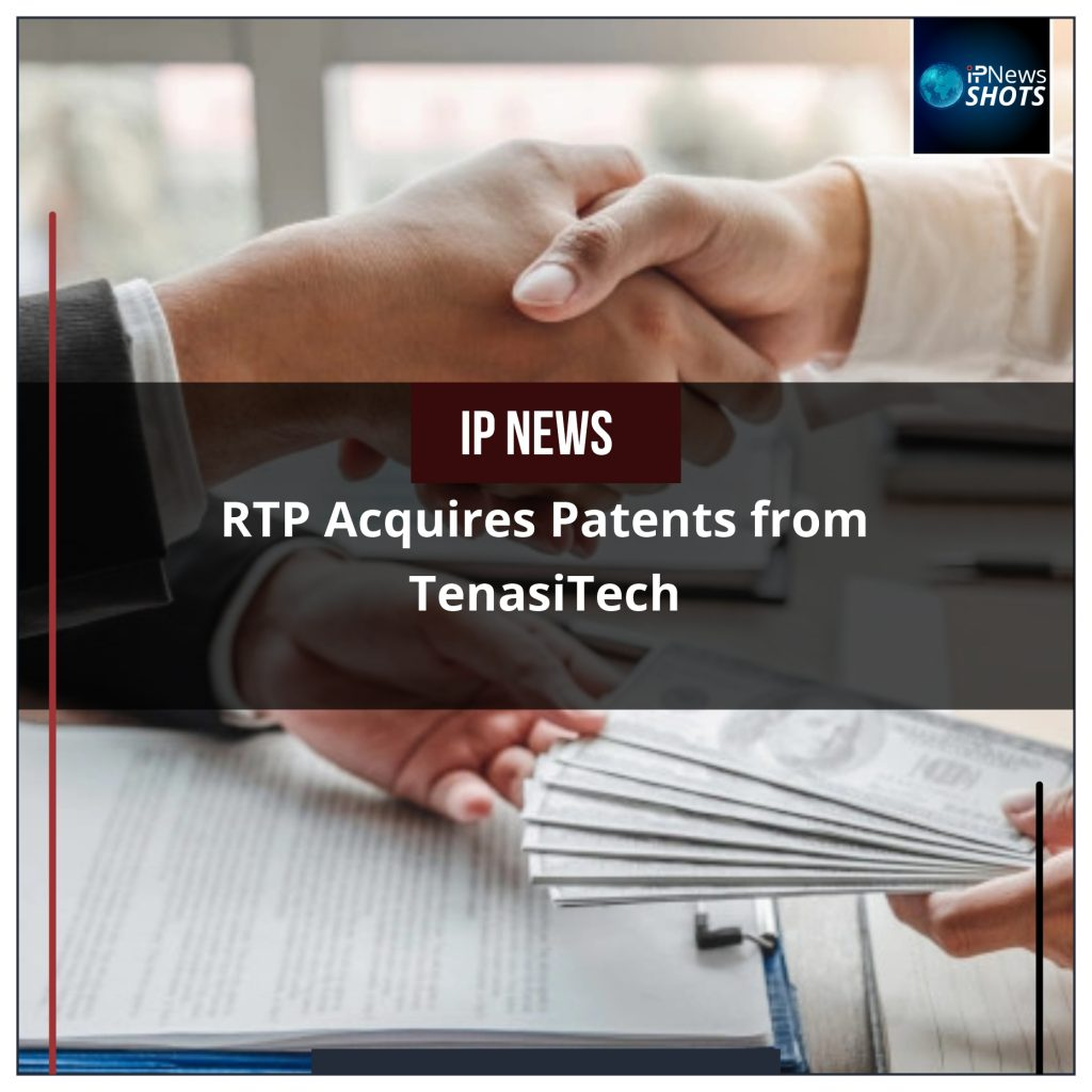 RTP Acquires Patents from TenasiTech