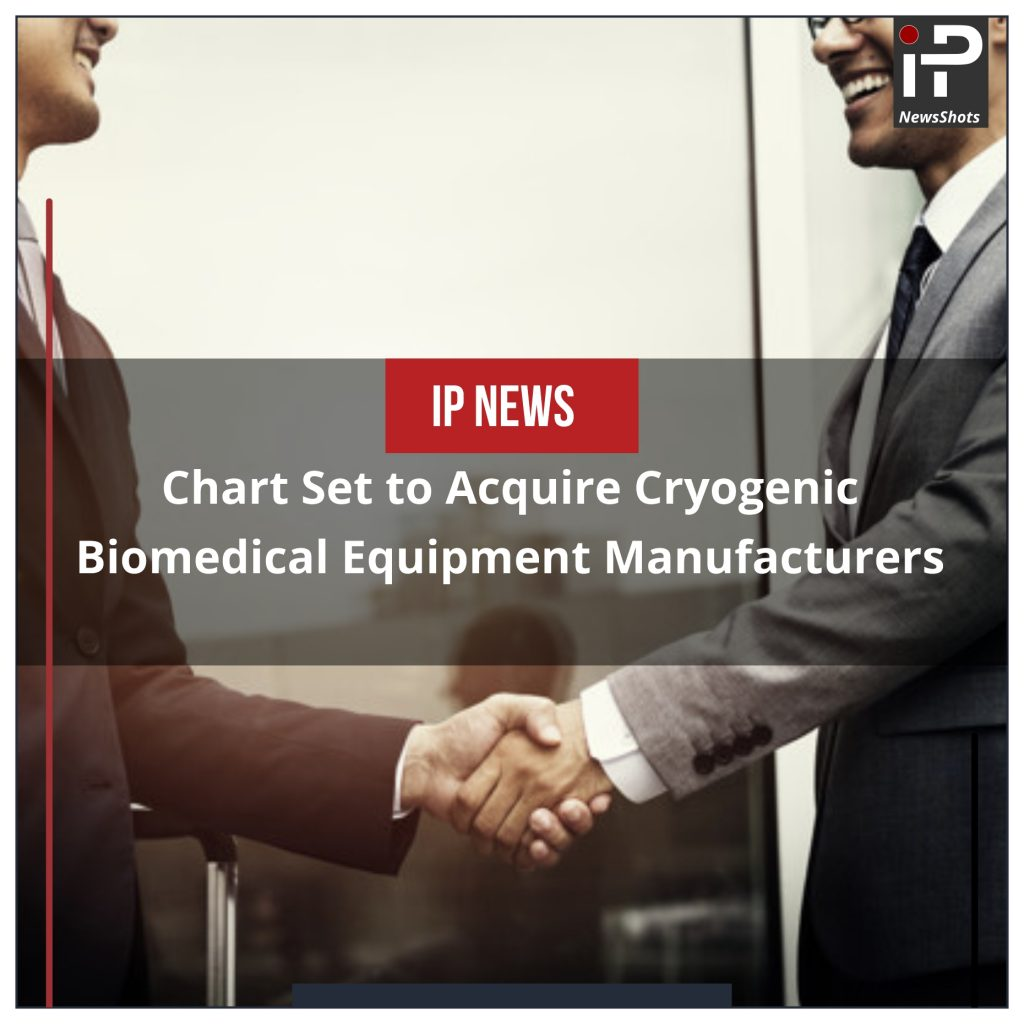Chart Set to Acquire Cryogenic Biomedical Equipment Manufacturers