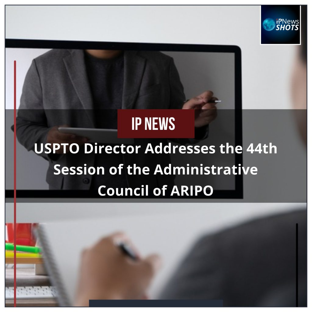 USPTO Director Addresses the 44th Session of the Administrative Council of ARIPO