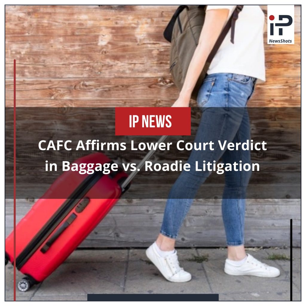 CAFC Affirms Lower Court Verdict in Baggage vs. Roadie Litigation