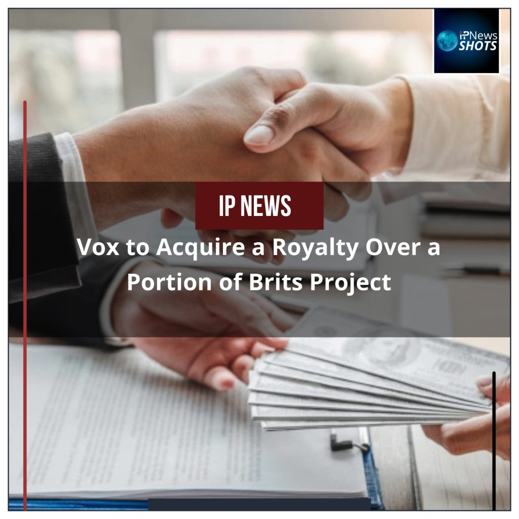 Vox to Acquire a Royalty Over a Portion of Brits Project