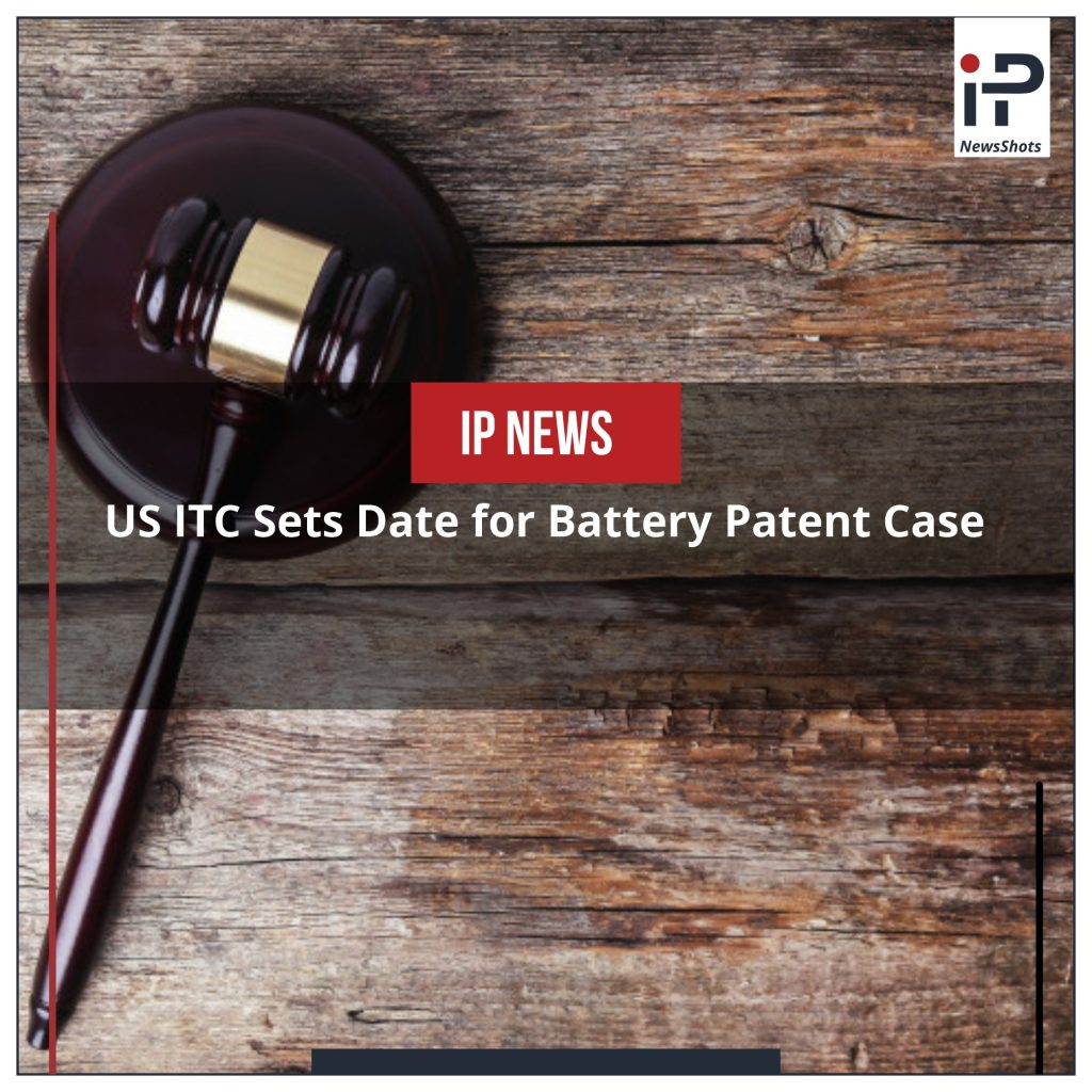 US ITC Sets Date for Battery Patent Case