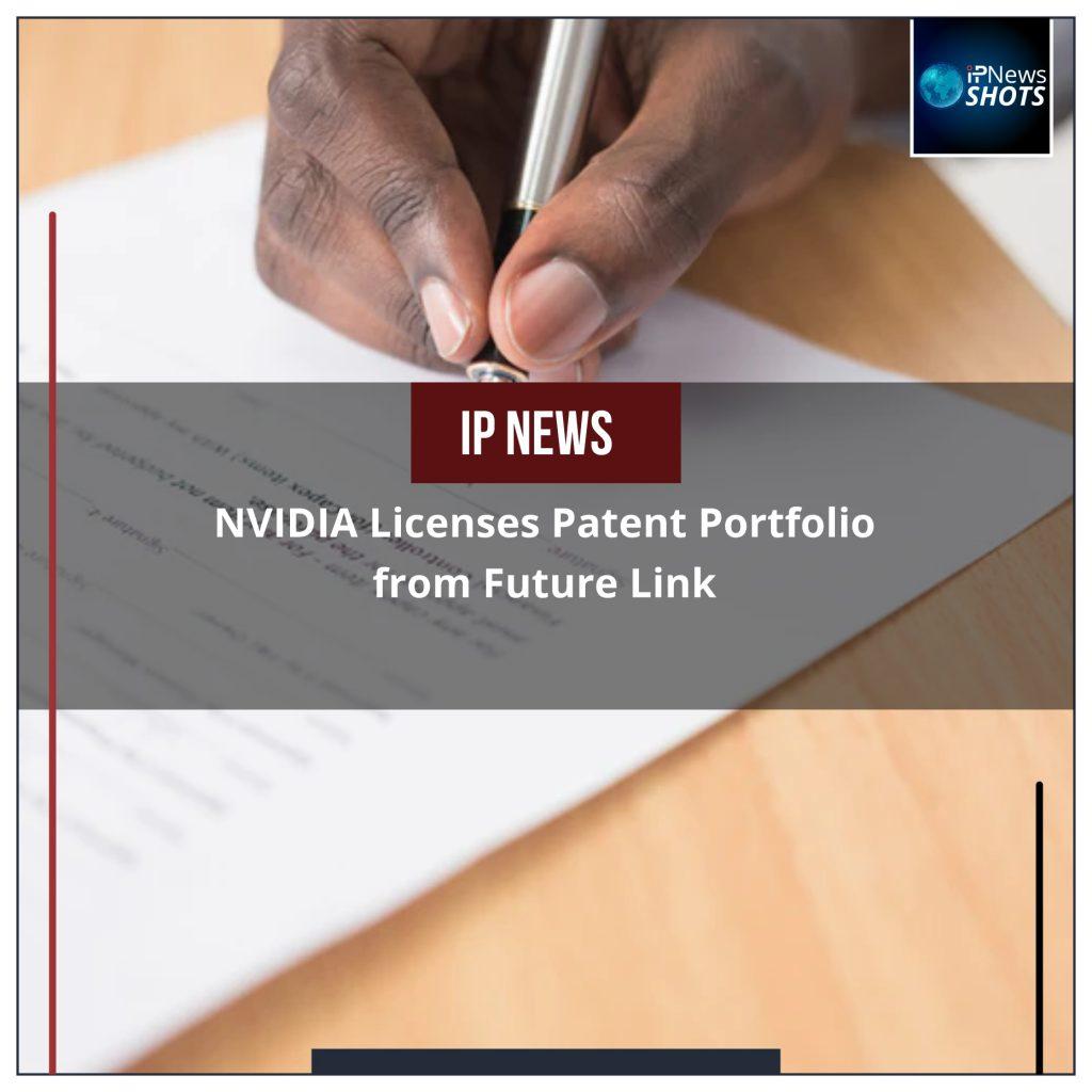 NVIDIA Licenses Patent Portfolio from Future Link
