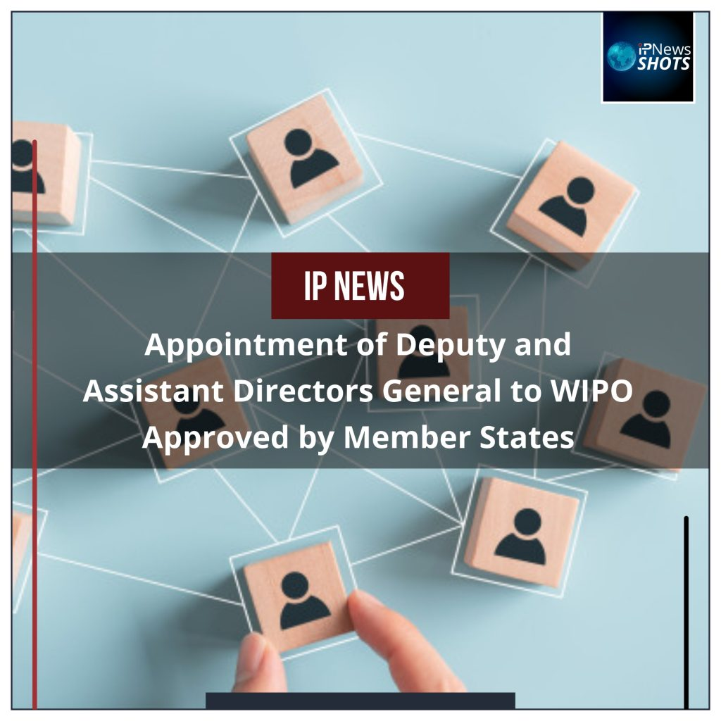 Appointment of Deputy and Assistant Directors General to WIPO Approved by Member States