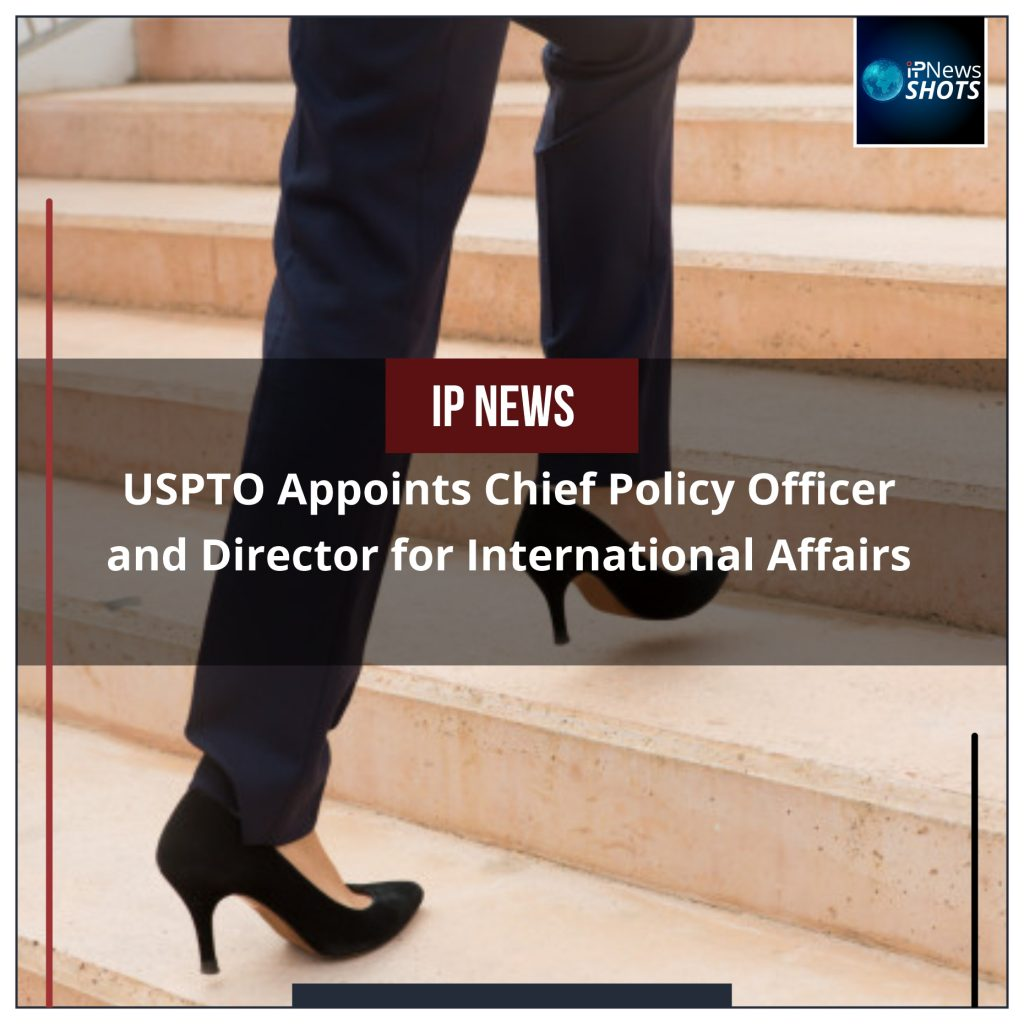 USPTO Appoints Chief Policy Officer and Director for International Affairs