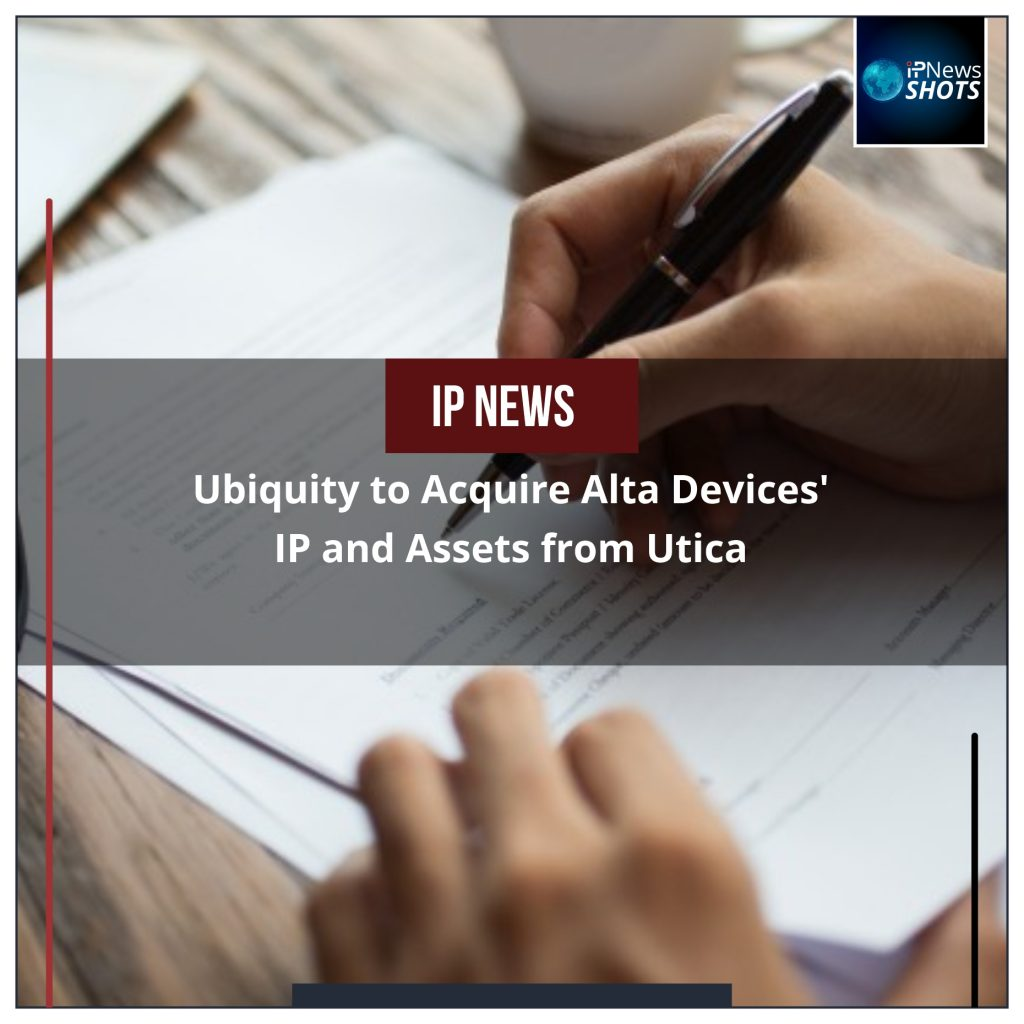 Ubiquity to Acquire Alta Devices' IP and Assets from Utica