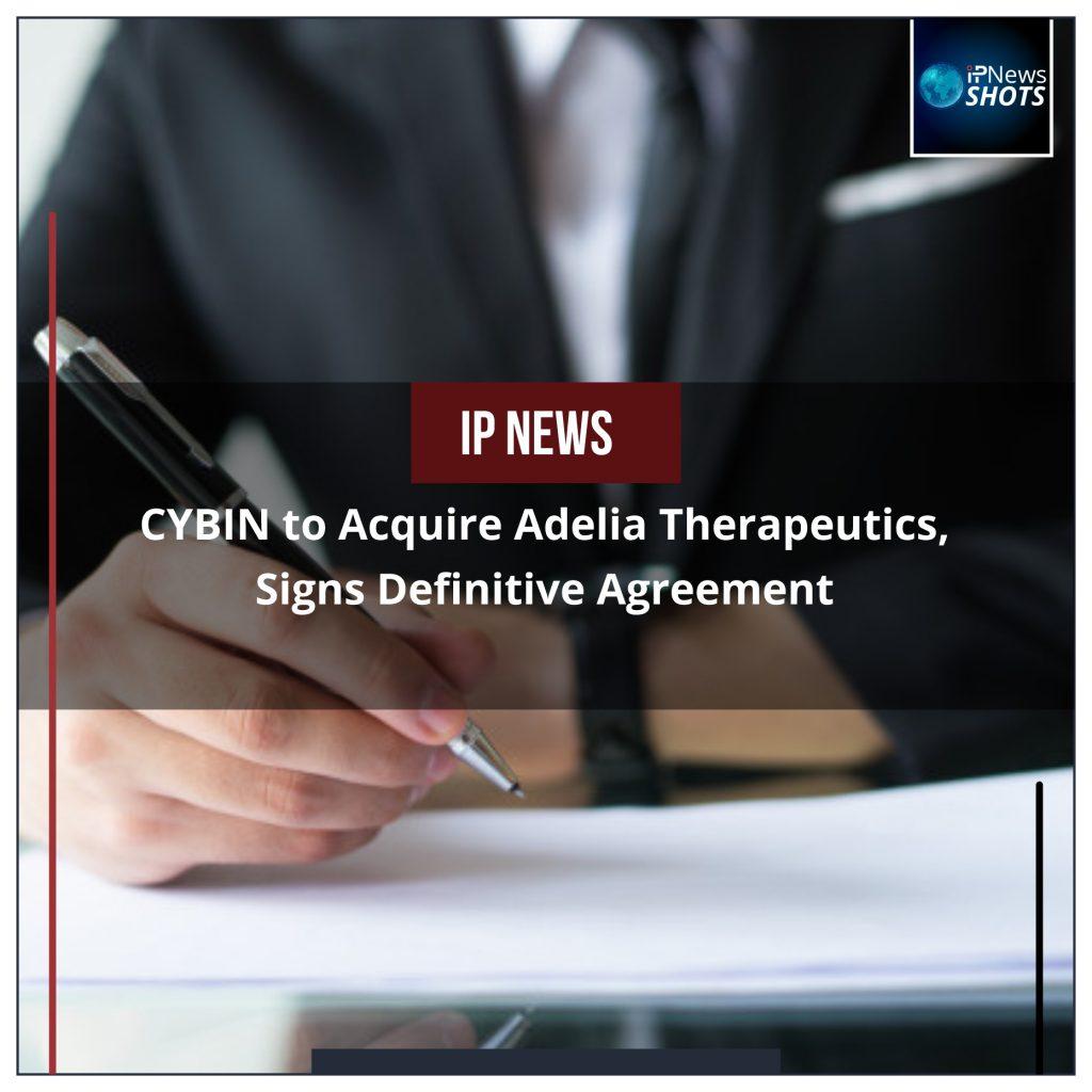 CYBIN to Acquire Adelia Therapeutics, Signs Definitive Agreement