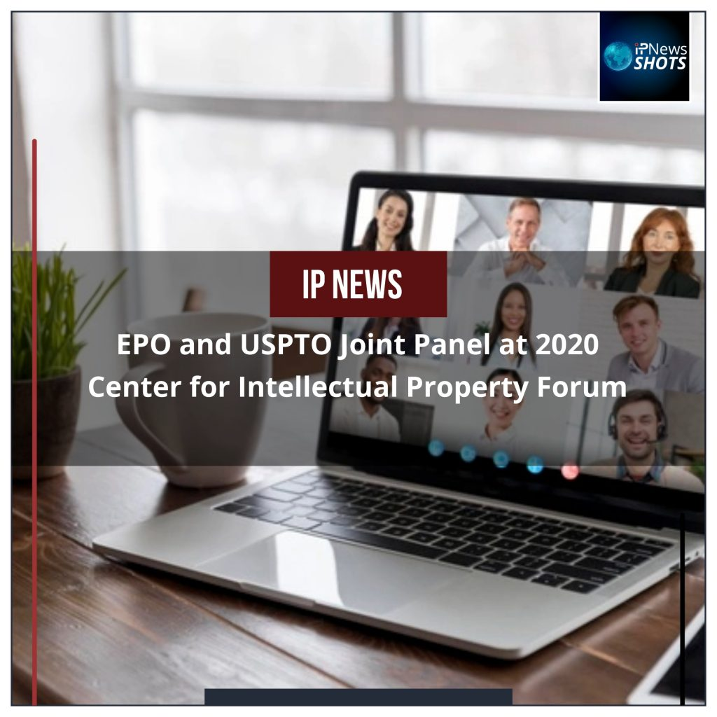 EPO and USPTO Joint Panel at 2020 Center for Intellectual Property Forum