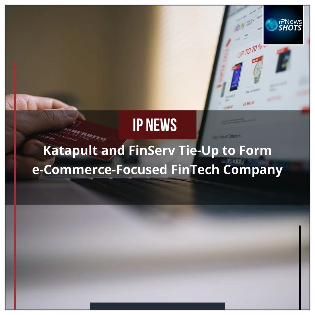 Katapult and FinServ Tie-Up to Form e-Commerce-Focused FinTech Company