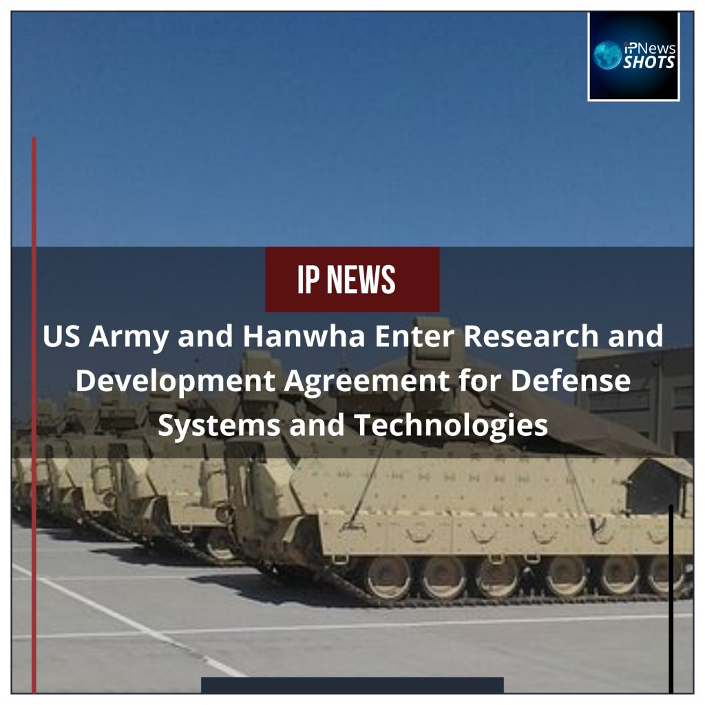 US Army and Hanwha Enter Research and Development Agreement for Defense Systems and Technologies