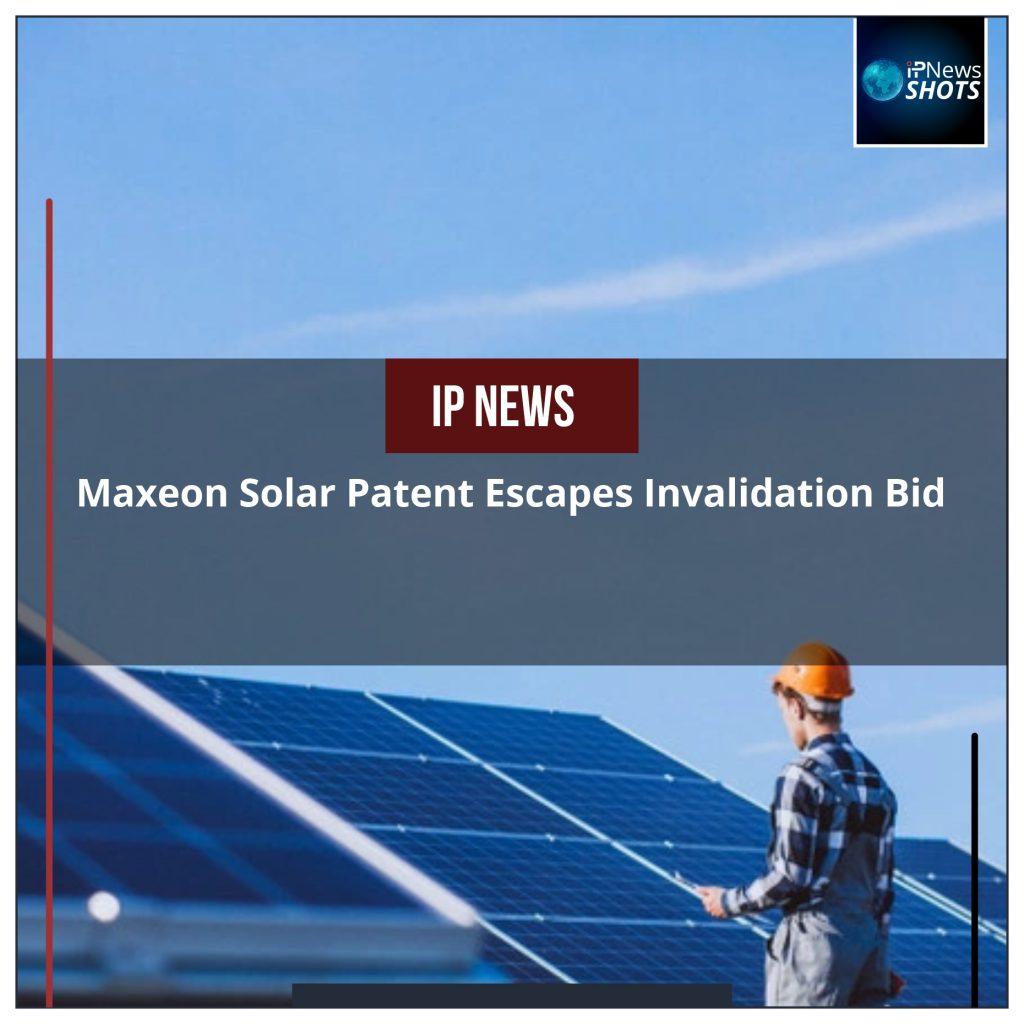 Maxeon Solar Patent Escapes Invalidation Bid