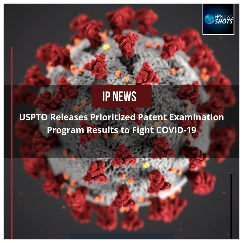 USPTO Releases Prioritized Patent Examination Program Results to Fight COVID-19