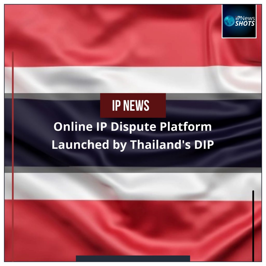 Online IP Dispute Platform Launched by Thailand's DIP
