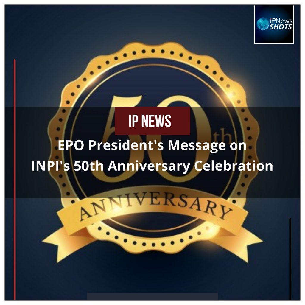 EPO President's Message on INPI's 50th Anniversary Celebration