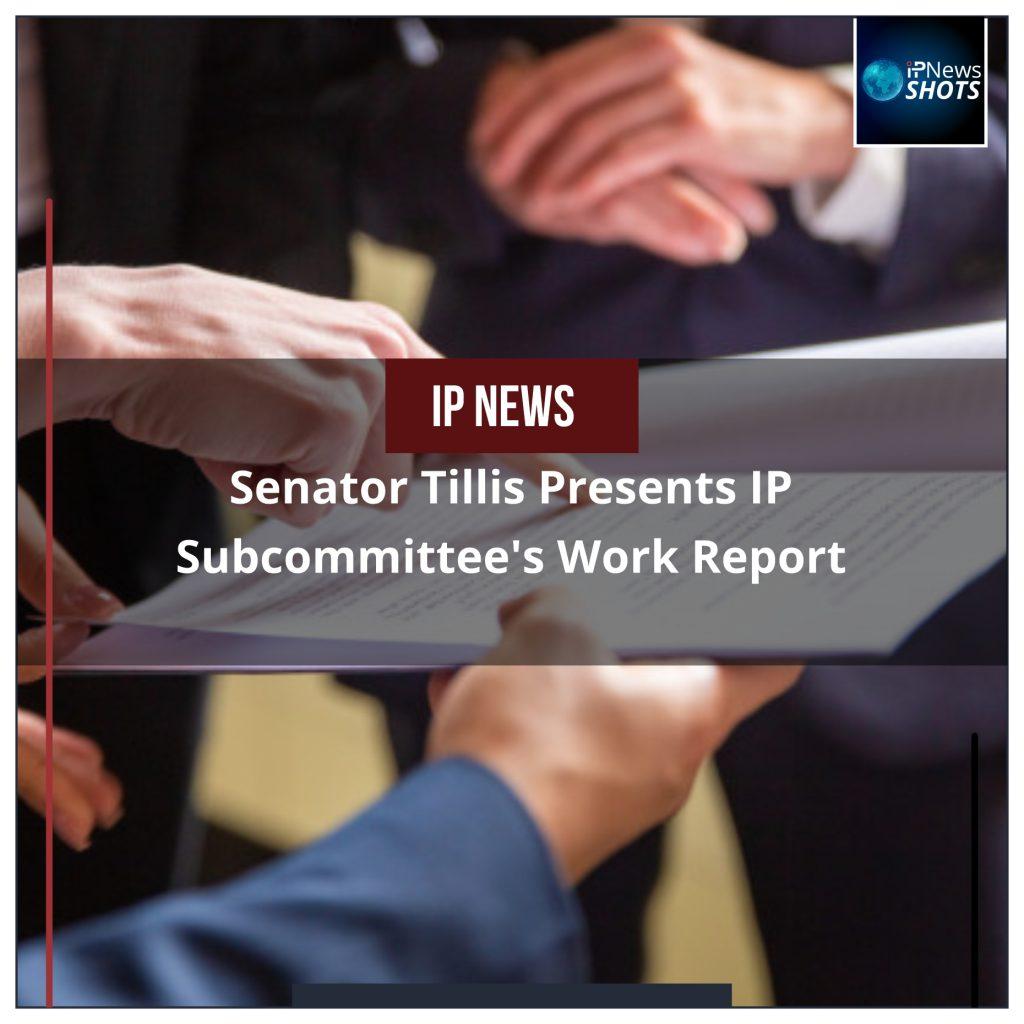 Senator Thom Tillis Presents IP Subcommittee's Work Report