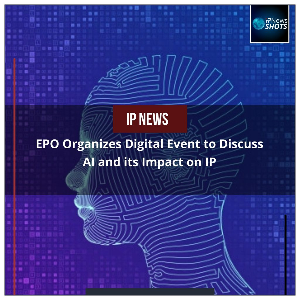 EPO Organizes Digital Event to Discuss AI and its Impact on IP