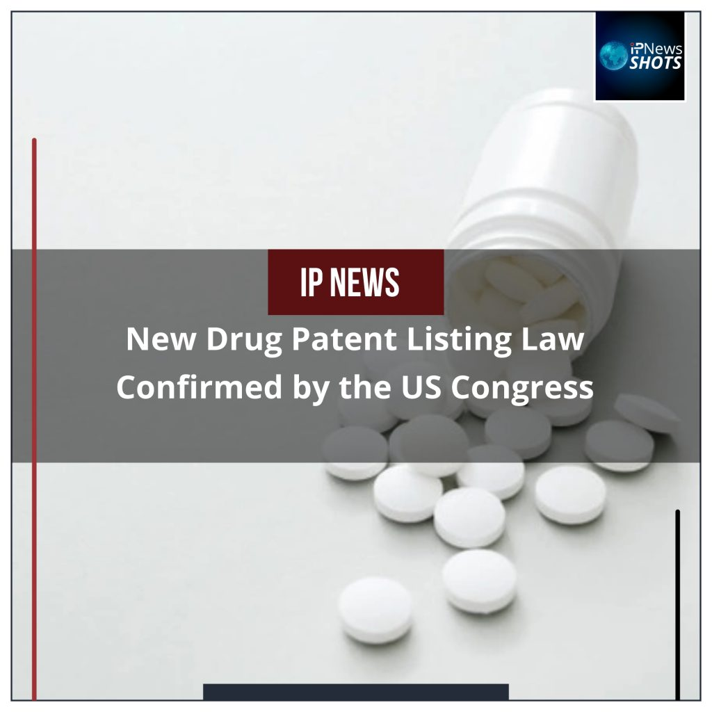 New Drug Patent Listing Law Confirmed by the US Congress