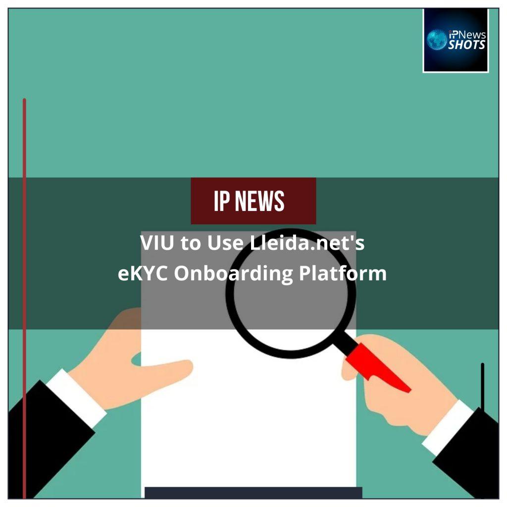 VIU to Use Lleida.net's eKYC Onboarding Platform