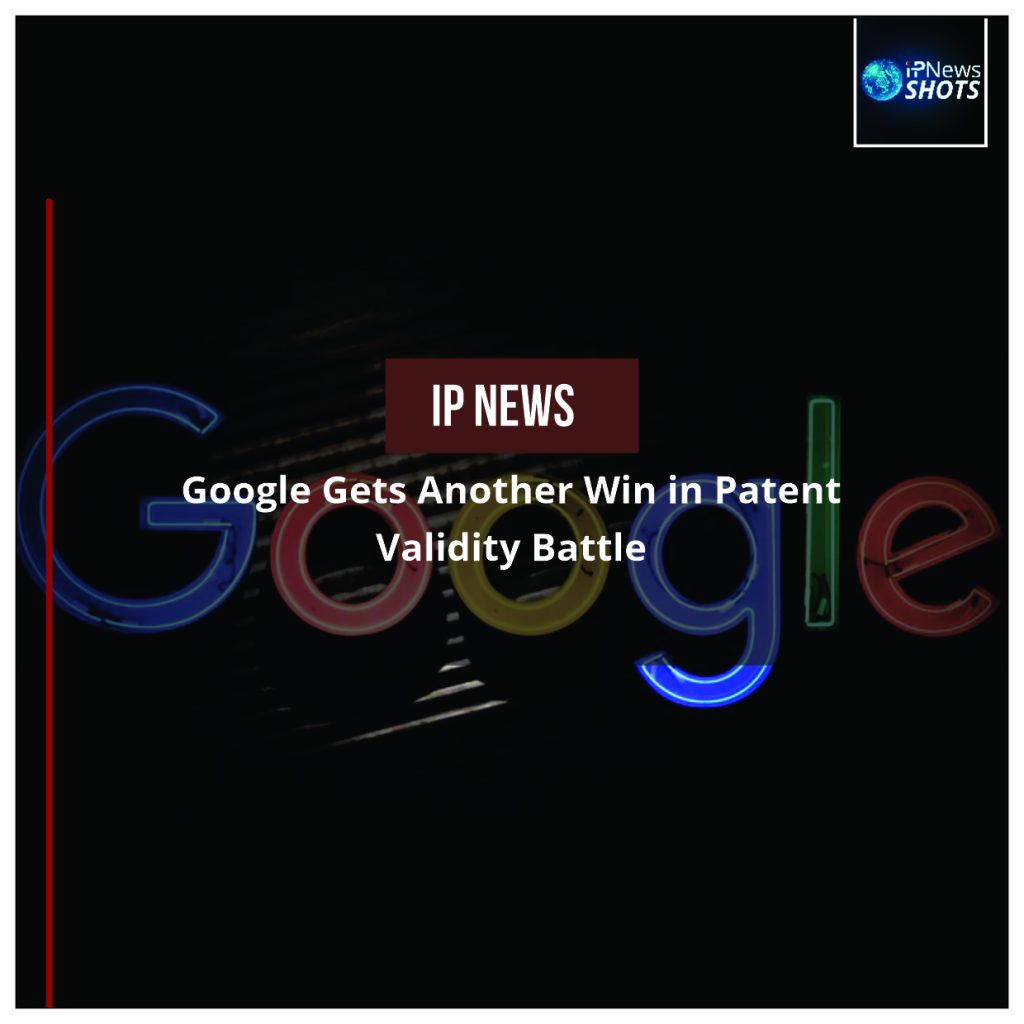 Google Gets Another Win in Patent Validity Battle