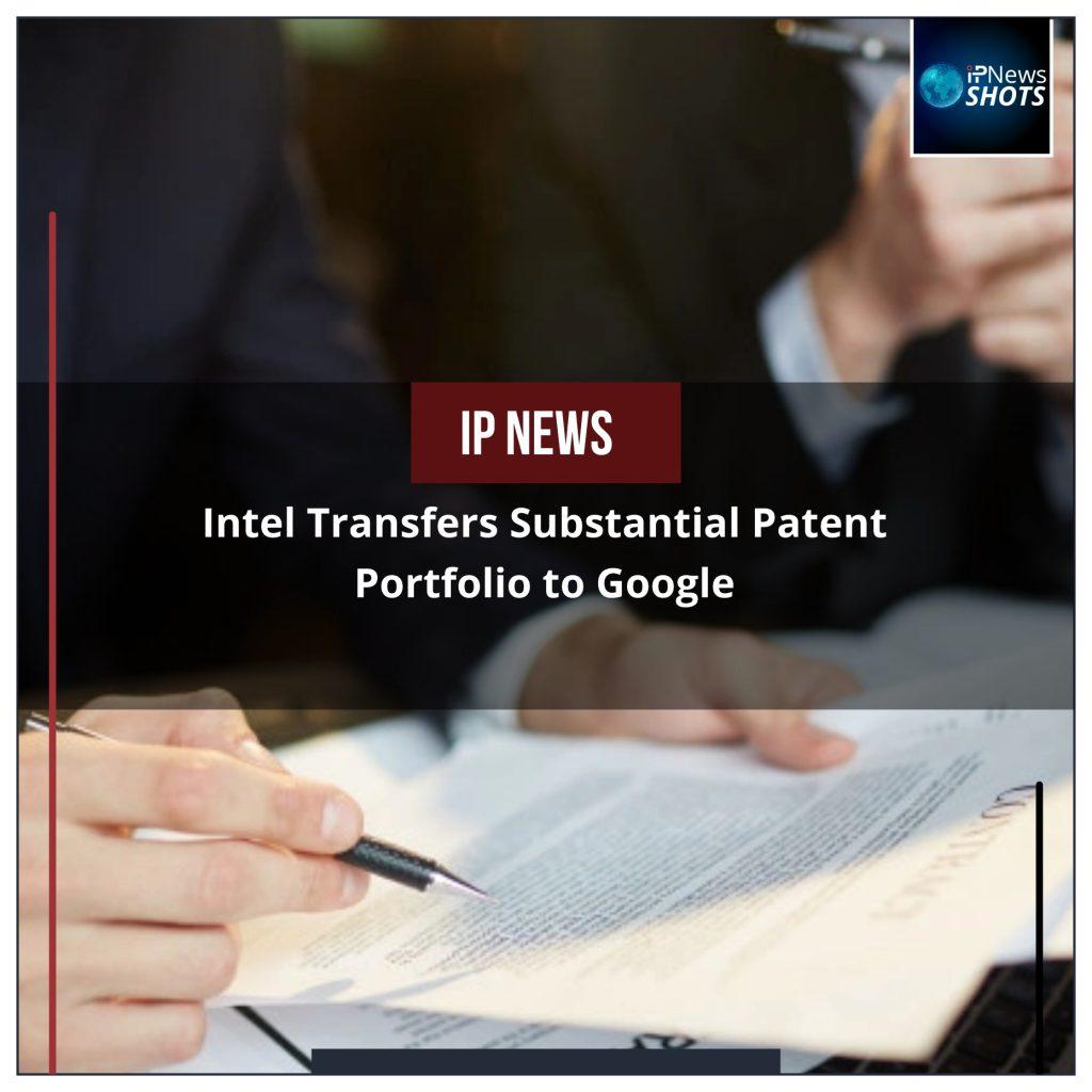 Intel Transfers Substantial Patent Portfolio to Google