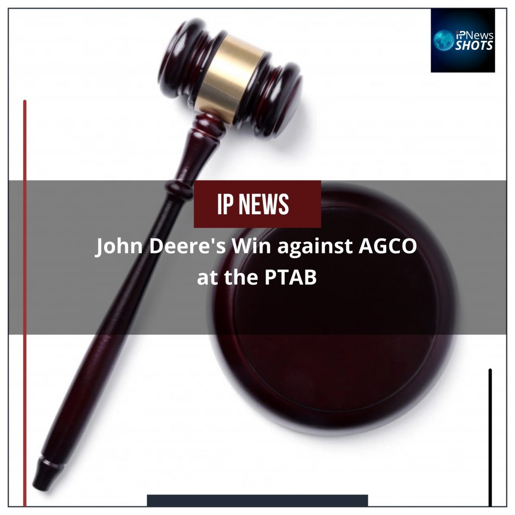 John Deere's Win against AGCO at the PTAB