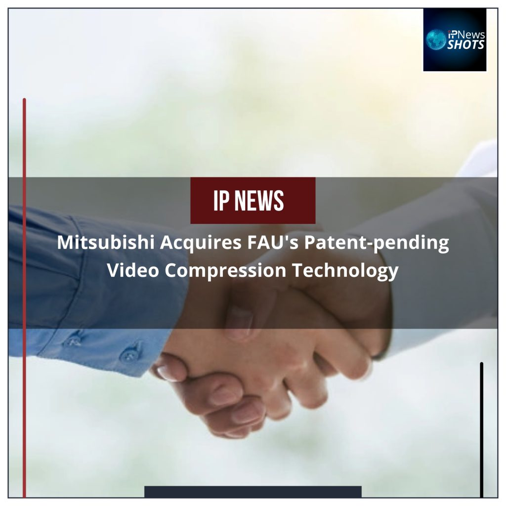 Mitsubishi Acquires FAU's Patent-pending Video Compression Technology