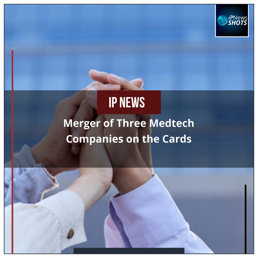 Merger of Three Medtech Companies On the Cards