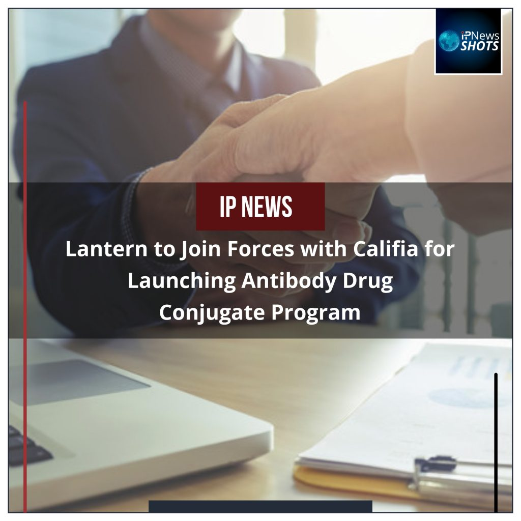 Lantern to Join Forces with Califia for Launching Antibody Drug Conjugate Program