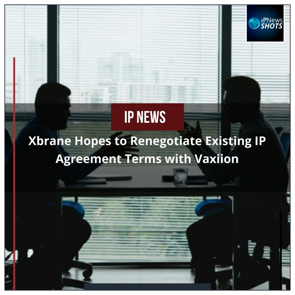 Xbrane Hopes to Renegotiate Existing IP Agreement Terms with Vaxiion