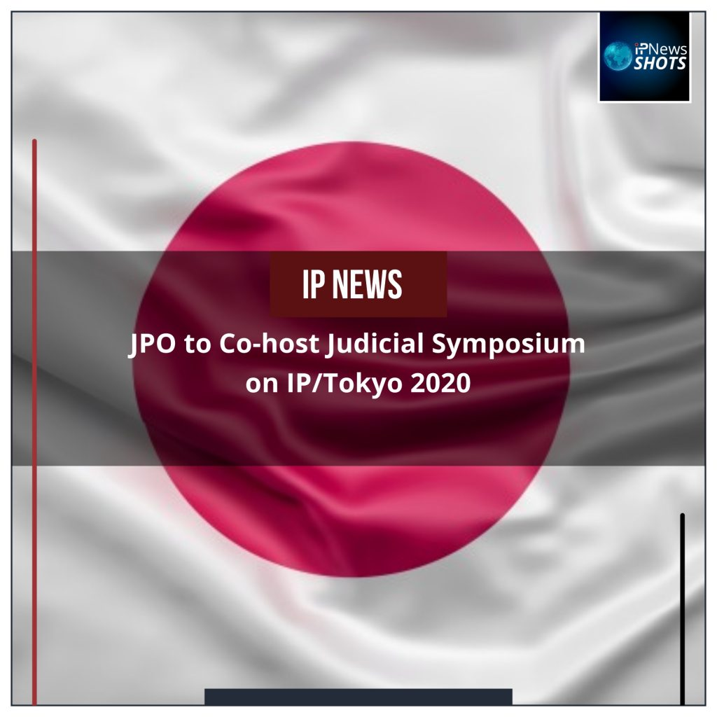 JPO to Co-host Judicial Symposium on IP/Tokyo 2020