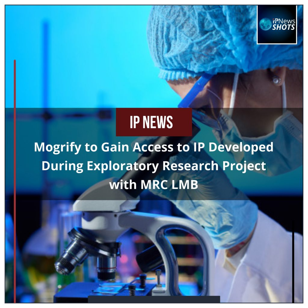 Mogrify to Gain Access to IP Developed During Exploratory Research Project with MRC LMB