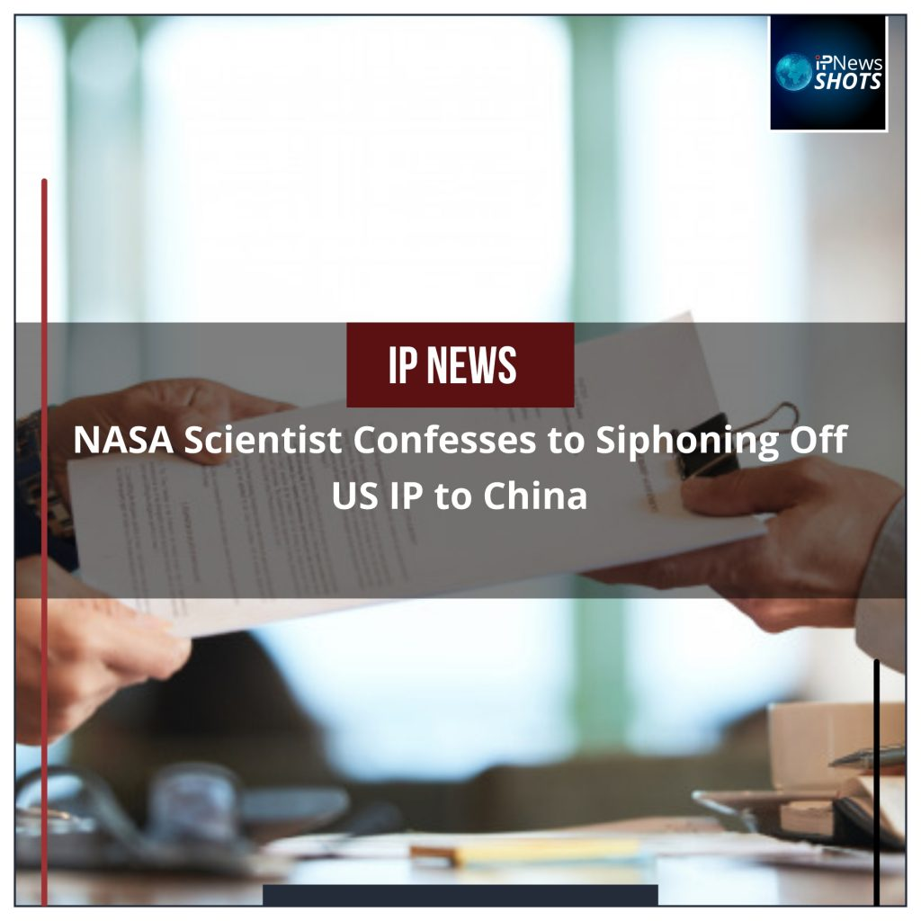 NASA Scientist Confesses to Siphoning Off US IP to China