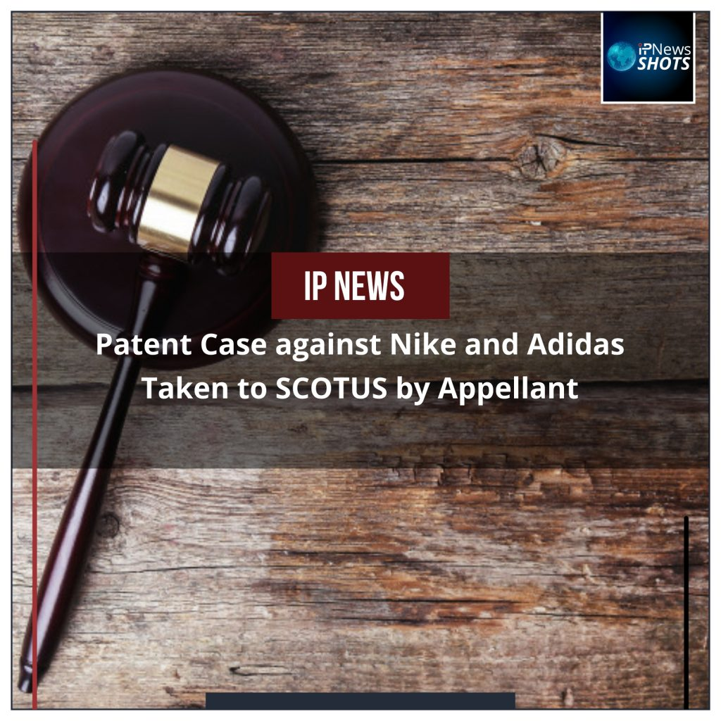 Patent Case against Nike and Adidas Taken to SCOTUS by Appellant