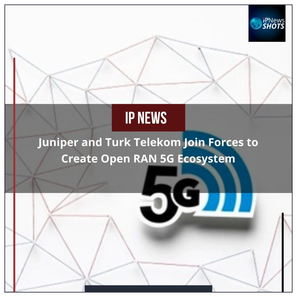 Juniper and Turk Telekom Join Forces to Create Open RAN 5G Ecosystem