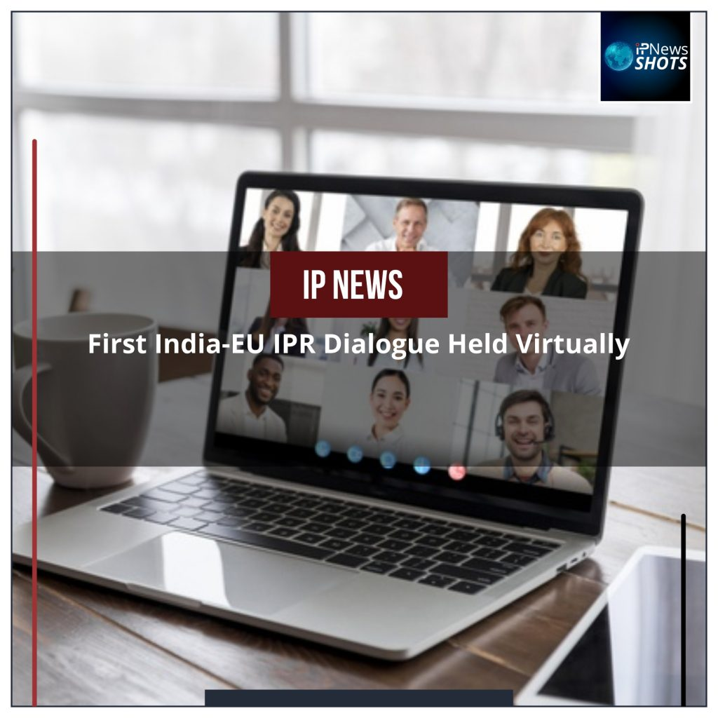 First India-EU IPR Dialogue Held Virtually
