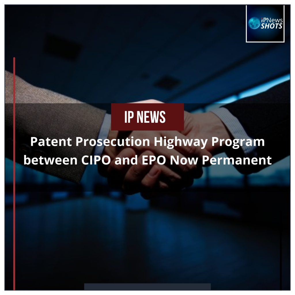 Patent Prosecution Highway Program between CIPO and EPO Now Permanent