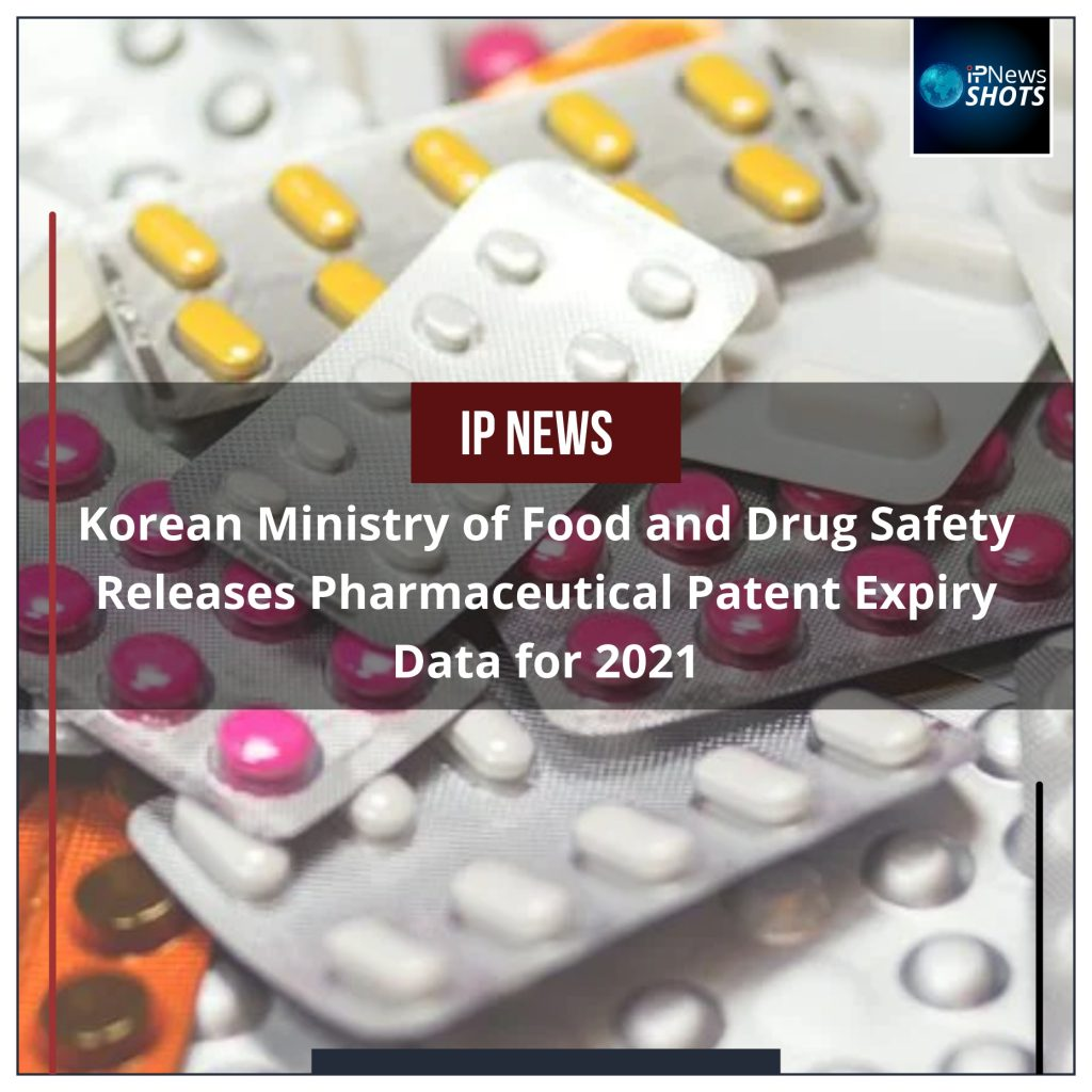 Korean Ministry of Food and Drug Safety Releases Pharmaceutical Patent Expiry Data for 2021