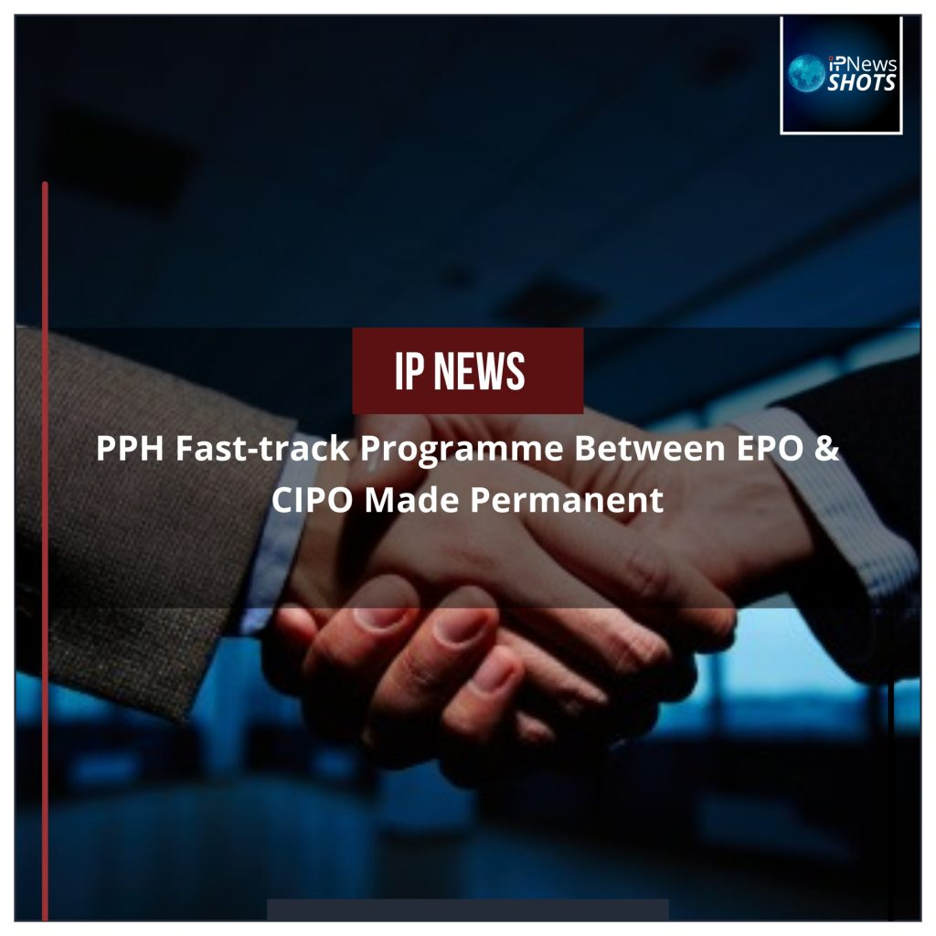 PPH Fast-track Programme between EPO & CIPO Made Permanent