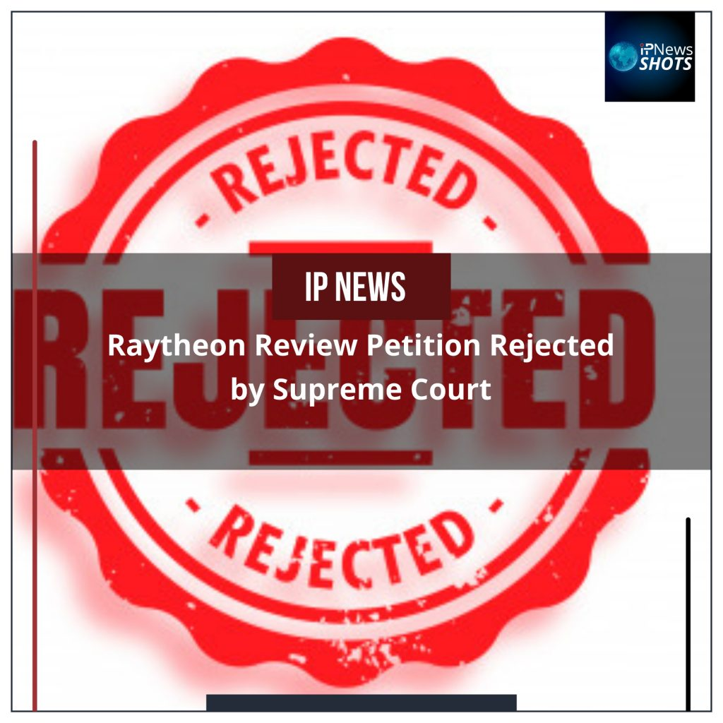 Raytheon Review Petition Rejected by Supreme Court