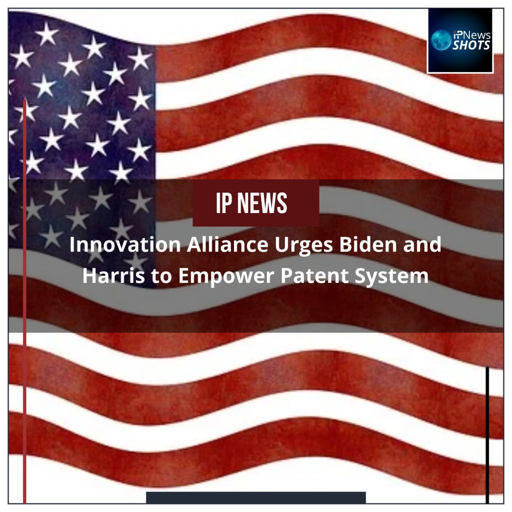 Innovation Alliance Urges Biden and Harris to Empower Patent System