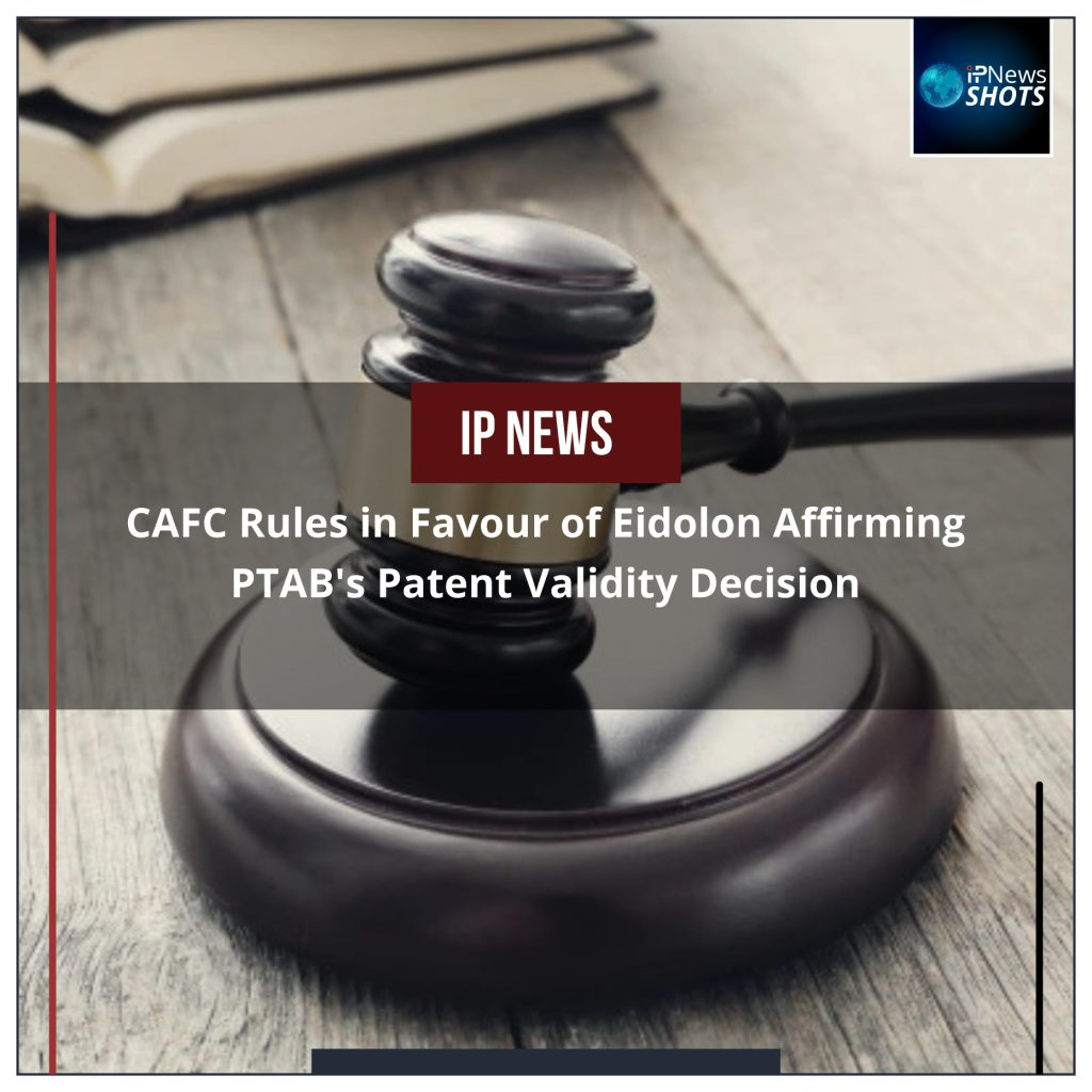 CAFC Rules in Favour of Eidolon Affirming PTAB's Patent Validity Decision