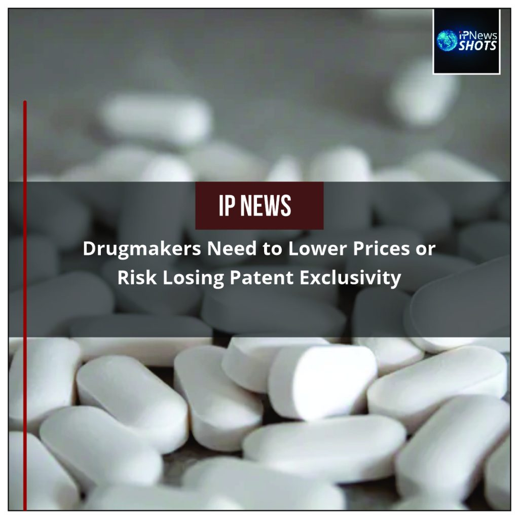 Drugmakers Need to Lower Prices or Risk Losing Patent Exclusivity