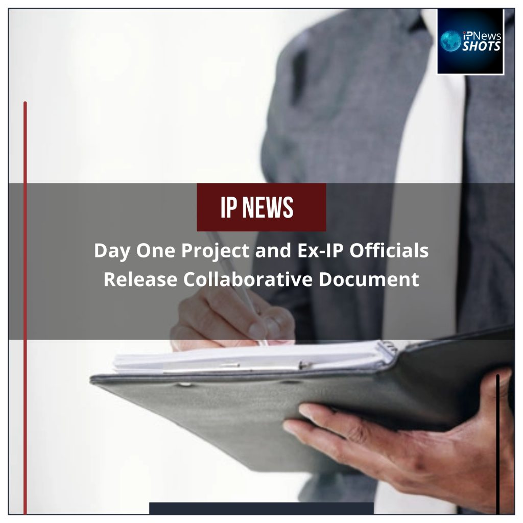 Day One Project and Ex-IP Officials Release Collaborative Document