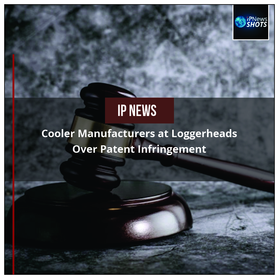 Cooler Manufacturers at Loggerheads Over Patent Infringement