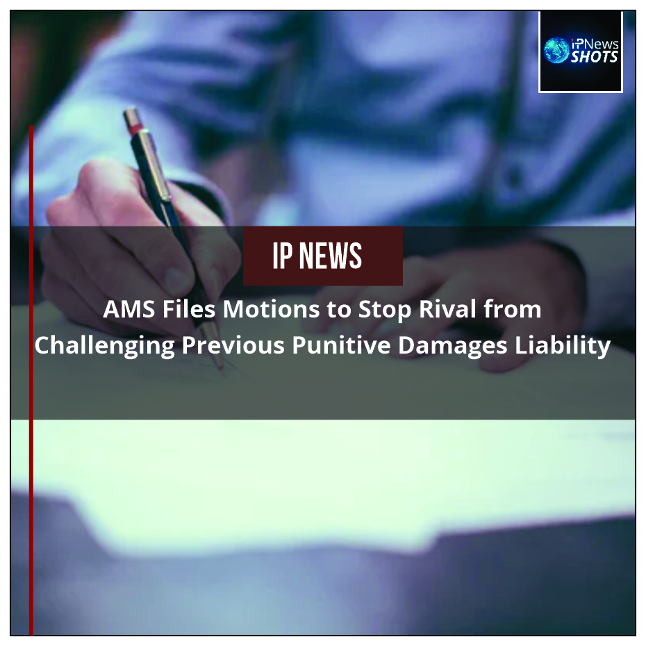 AMS Files Motions to Stop Rival from Challenging Previous Punitive Damages Liability